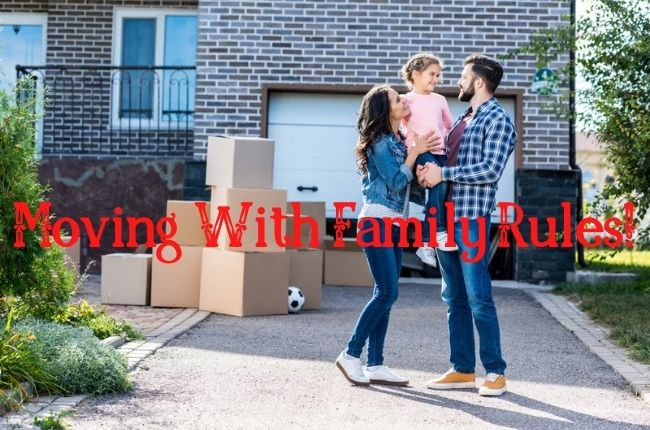 Moving With Family Rules